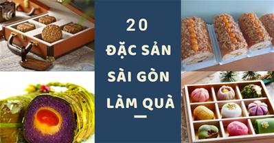 20 đặc sản Sài Gòn làm quà tặng, dễ tìm, dễ mua, dễ mang về.
