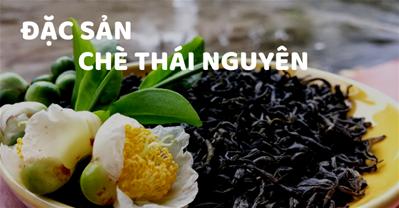 3 loại đặc sản chè Thái Nguyên vùng Tân Cương ngon nổi tiếng và giá bán.