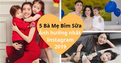 5 bà mẹ bỉm sữa Việt Nam có ảnh hưởng tích cực nhất instagram 2019