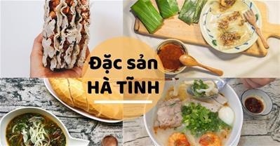 6 đặc sản Hà Tĩnh nổi tiếng nhất cho ăn sáng, ăn trưa, ăn tối