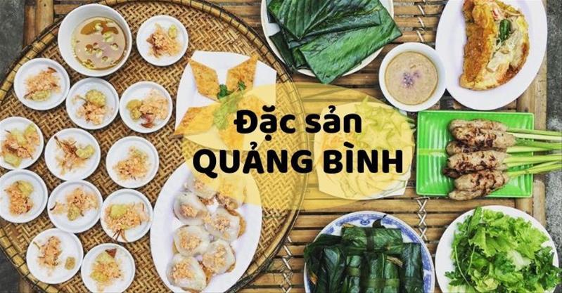 8 Đặc sản Quảng Bình nên thử cho du khách thăm quê Đại Tướng Võ Nguyên Giáp