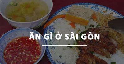 Ăn gì ở Sài Gòn ngon, rẻ? TOP 20 nổi tiếng này là câu trả lời.