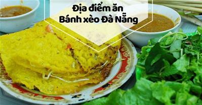 Bánh xèo Đà Nẵng ngon là có nguyên do và đây là 3 quán ngon nhất