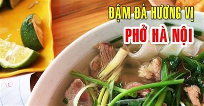 Cách nấu phở Hà Nội xưa chuẩn hương vị Hà Thành 80 năm về trước