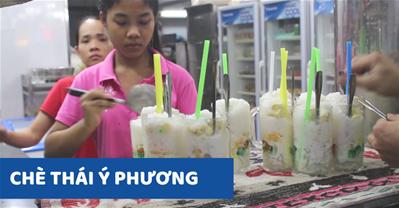 Chè thái Ý Phương địa điểm ăn chè thái bao ngon bao rẻ nổi tiếng Sài Gòn
