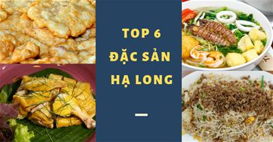 Chưa ăn 6 đặc sản Hạ Long nổi tiếng này, chưa phải đã đến Hạ Long