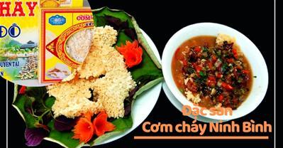Đặc sản cơm cháy Ninh Bình – Món ăn dân dã cực ngon có từ 100 năm trước