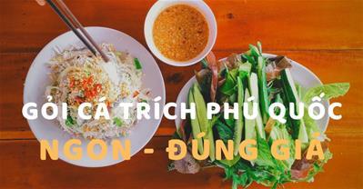 Kinh nghiệm ăn gỏi cá trích Phú Quốc ngon, đúng nơi, đúng giá