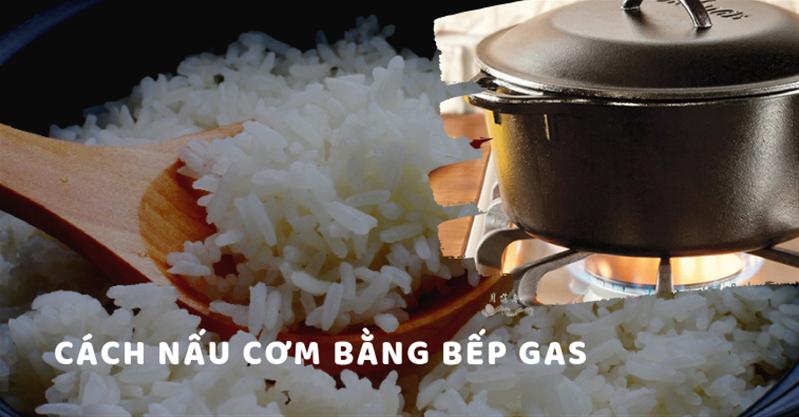 Mách bạn cách nấu cơm ngon bằng bếp gas khi mất điện
