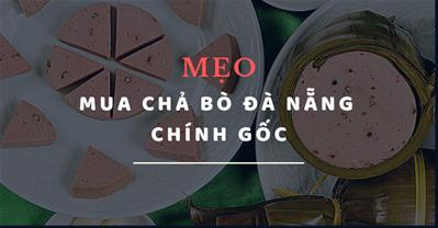 Mẹo nhận biết chả bò Đà Nẵng chính gốc làm từ 100% thịt bò tươi.