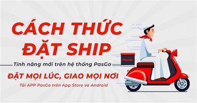 Tìm hiểu về cách thức đặt ship qua PasGo