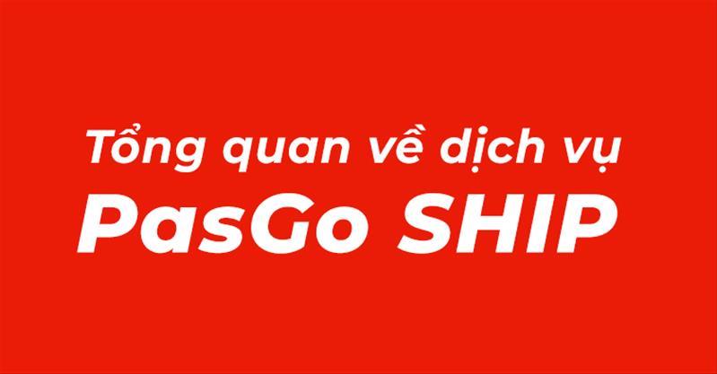 Tổng quan về dịch vụ đặt ship qua PasGo
