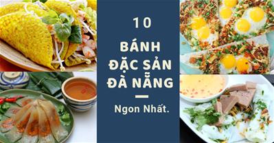 Top 10 loại bánh đặc sản Đà Nẵng ngon nhất và địa chỉ mua