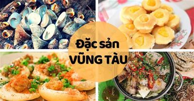 TOP 7 đặc sản Vũng Tàu VỪA NGON VỪA LẠ đố bạn chỉ ăn thử 1 lần