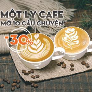 Một ly cafe - Mở 10 câu chuyện - GIẢM TỚI 30%