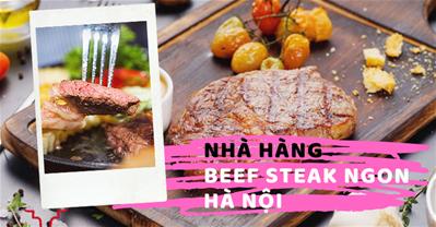 Bộ sưu tập các nhà hàng BÒ BÍT TẾT (Beef Steak) ngon tại Hà Nội