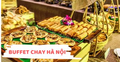 Bộ sưu tập các nhà hàng BUFFET CHAY ngon, thanh tịnh tại Hà Nội