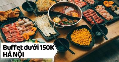 BST các Nhà hàng Buffet ngon dưới 150K ƯU ĐÃI tốt nhất Hà Nội
