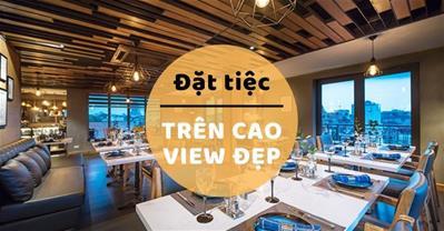 BST các nhà hàng đặt tiệc TRÊN CAO, VIEW ĐẸP tại Hà Nội