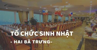 Các quán ăn ngon Hà Nội phù hợp tổ chức SINH NHẬT Q. Hai Bà Trưng