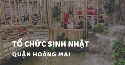 Các quán ăn ngon Hà Nội phù hợp tổ chức SINH NHẬT Quận Hoàng Mai