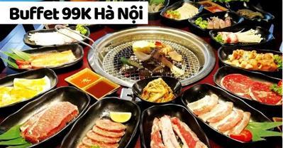 Các quán Buffet 99K ngon, giá rẻ, thêm ƯU ĐÃI tốt nhất Hà Nội
