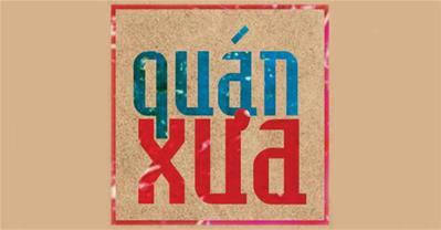Chuỗi Quán Xưa - Hương vị Việt dân dã gợi nhớ ký ức xưa