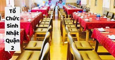 Những quán ăn ngon Sài Gòn phù hợp tổ chức sinh nhật ở Quận 2
