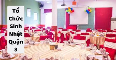 Những quán ăn ngon Sài Gòn phù hợp tổ chức sinh nhật ở Quận 3