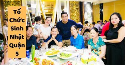 Những quán ăn ngon Sài Gòn phù hợp tổ chức sinh nhật ở Quận 5