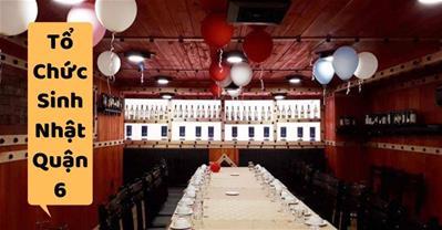 Những quán ăn ngon Sài Gòn phù hợp tổ chức sinh nhật ở Quận 6