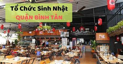 Những quán ăn ngon Sài Gòn phù hợp tổ chức sinh nhật ở Quận Bình Tân