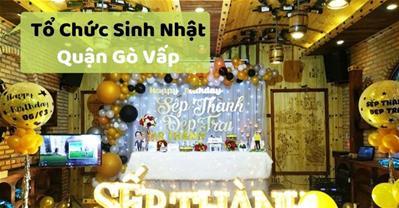 Những quán ăn ngon Sài Gòn phù hợp tổ chức sinh nhật ở Quận Gò Vấp