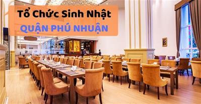 Những quán ăn ngon Sài Gòn phù hợp tổ chức sinh nhật ở Quận Phú Nhuận