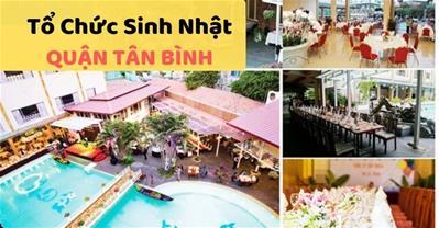 Những quán ăn ngon Sài Gòn phù hợp tổ chức sinh nhật ở Quận Tân Bình