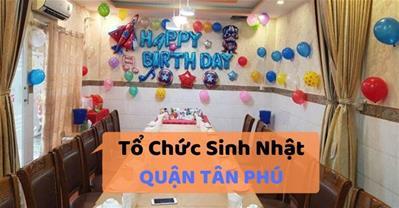 Những quán ăn ngon Sài Gòn phù hợp tổ chức sinh nhật ở Quận Tân Phú