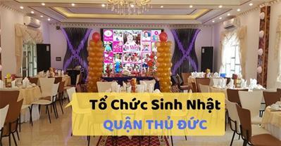 Những quán ăn ngon Sài Gòn phù hợp tổ chức sinh nhật ở Quận Thủ Đức