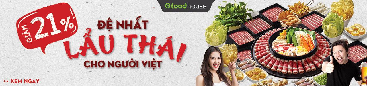 Chuỗi Food House - Đệ nhất Lẩu Thái cho người Việt