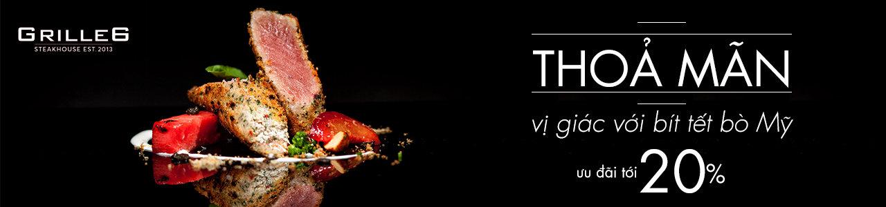 GrillE6 Steakhouse - Thoả mãn vị giác với bít tết bò Mỹ