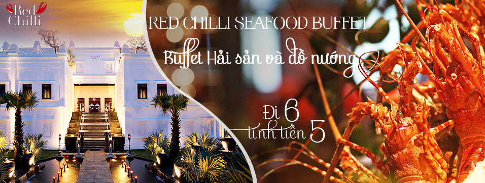 Red Chilli Seafood Buffet - Buffet Tôm Hùm trong lâu đài Champa