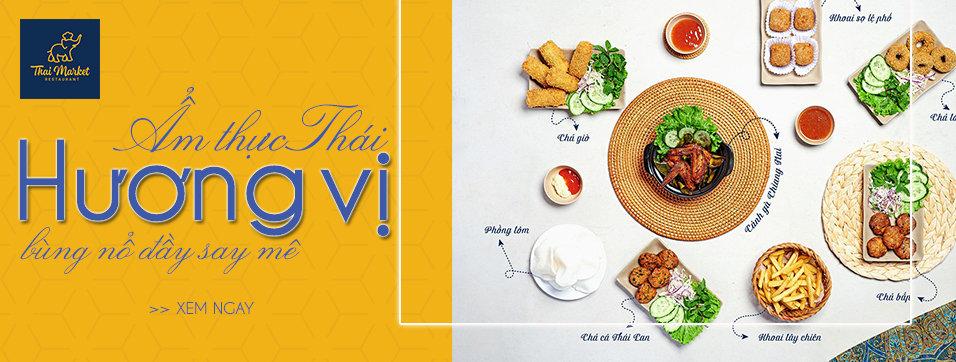Thai Market - Hương vị ẩm thực Thái bùng nổ đầy say mê