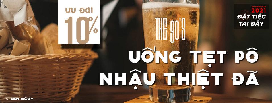 The 90's - Nhậu xôm cùng bia ngon và mồi bén