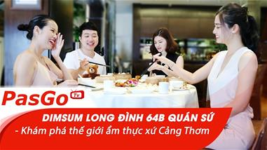 dimsum-long-dinh-64b-quan-su-kham-pha-the-gioi-am-thuc-xu-cang-thom