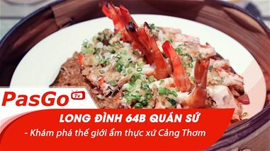 long-dinh-64b-quan-su-kham-pha-the-gioi-am-thuc-xu-cang-thom