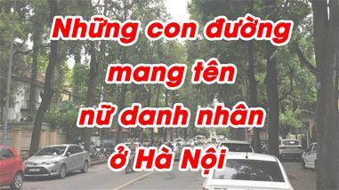 nhung-con-duong-mang-ten-nu-danh-nhan-ha-noi