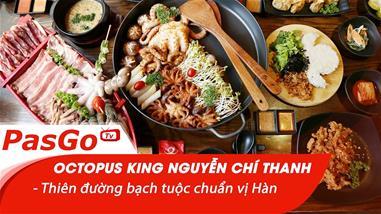 octopus-king-nguyen-chi-thanh-thien-duong-bach-tuoc-chuan-vi-han