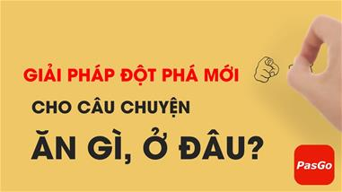 pasgo---ung-dung-dat-ban-nha-hang-truc-tuyen-kem-uu-dai