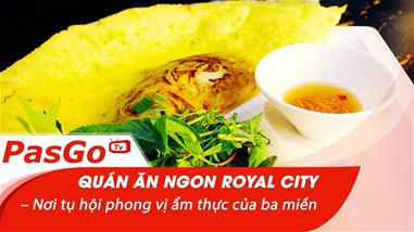 quan-an-ngon-royal-city-noi-tu-hoi-phong-vi-am-thuc-cua-ba-mien