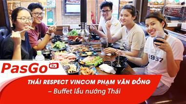 thai-respect-vincom-pham-van-dong-buffet-lau-nuong-thai