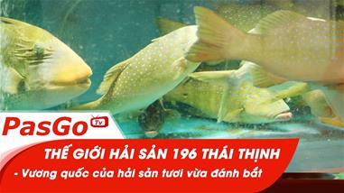 the-gioi-hai-san-196-thai-thinh-vuong-quoc-cua-hai-san-tuoi-vua-danh-bat